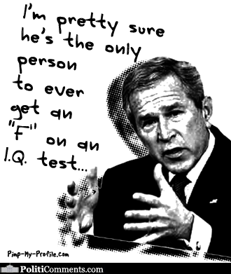 Bush's F on an I.Q. Test by Pimp My Profile